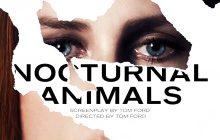 معرفی فیلم «حیوانات شبزی» Nocturnal Animals